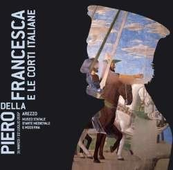 Piero della Francesca e le corti italiane