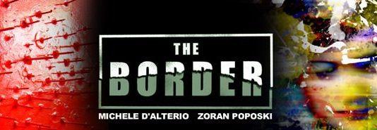 Michele D'Alterio / Zoran Poposki – The Border