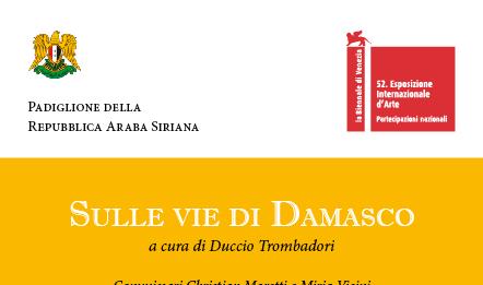 52 Biennale. Padiglione siriano