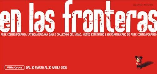 En las fronteras – Arte Contemporanea Latino-americana dalle collezioni del  MEIAC