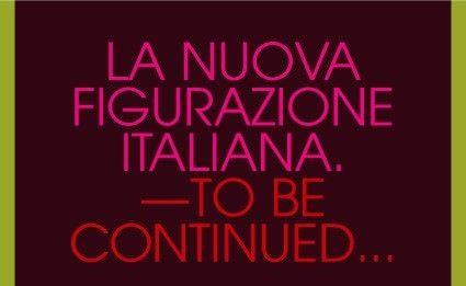 La nuova figurazione italiana. To be continued…