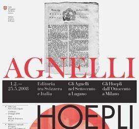 Editoria tra Svizzera e Italia. Gli Agnelli nel Settecento a Lugano.  Gli Hoepli dall'Ottocento a Milano