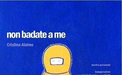 Cristina Alaimo – Non badate a me