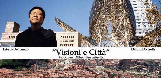 Libero de Cunzo / Danilo Donzelli – Visioni e città: Barcellona, Bilbao e S.Sebastian