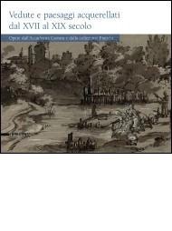 Vedute e paesaggi acquarellati  dal XVII al XIX secolo. Opere dall'Accademia Carrara e dalla collezione Franchi
