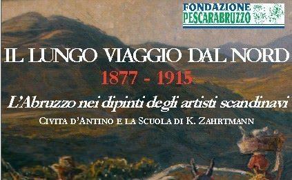 Il lungo viaggio dal Nord- 1877- 1915 – L'Abruzzo nei dipinti degli artisti scandinavi – Civita d'Antino e la Scuola di Zahrtmann