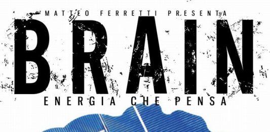 Matteo Ferretti – Brain. Energia che pensa