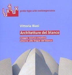 Vittoria Biasi – Architetture del bianco