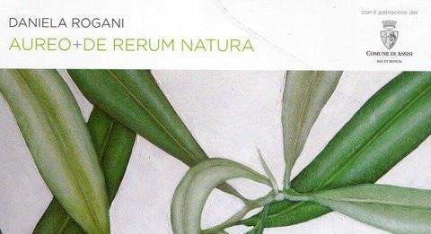 Daniela Rogani – Aureo + De Rerum Natura