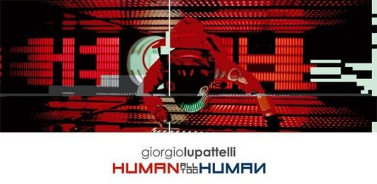 Giorgio Lupattelli – Human all too human