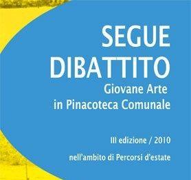 Segue dibattito 2010 – Giovane arte in Pinacoteca Comunale