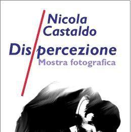 Nicola Castaldo – Dispercezioni