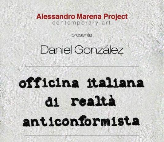 Daniel Gonzàlez – Officina italiana di realtà anticonformista