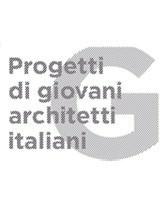 Progetti di Giovani Architetti Italiani