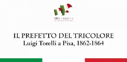 Il Prefetto del tricolore Luigi Torelli a Pisa 1862-1864