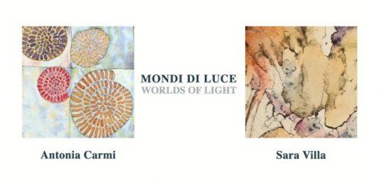 Antonia Carmi / Sara Villa – Mondi di luce