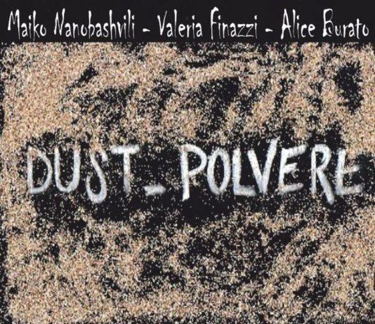 Burato | Finazzi | Nanobashvili – Dust polvere