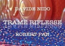 Davide Nido / Robert Pan – Trame riflesse