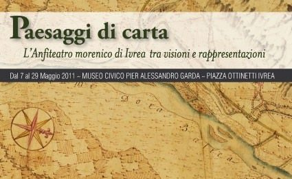 Paesaggi di Carta. L'Anfiteatro morenico di Ivrea tra visioni e rappresentazioni