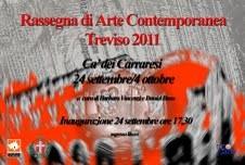 RASSEGNA DI ARTE CONTEMPORANEA. TREVISO 2011