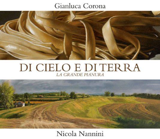 Gianluca Corona / Nicola Nannini –  Di cielo e di terra. La Grande Pianura