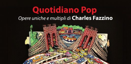 "Charles Fazzino – ""Quotidiano pop. Opere uniche e multipli"