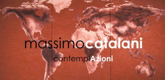 Massimo Catalani – contemplAzioni