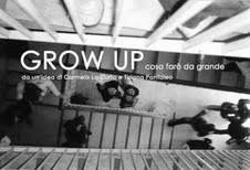 GROW UP cosa farò da grande