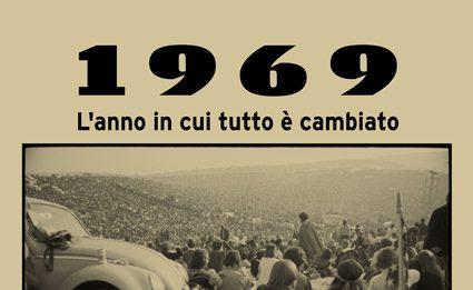 1 9 6 9 – L'ANNO IN CUI TUTTO E' CAMBIATO