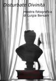 Luigia Bersani – Disturbate Divinità