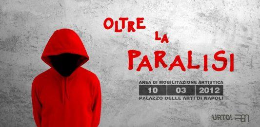 Oltre la paralisi. AREA DI MOBILITAZIONE ARTISTICA URTO! STEP 1.