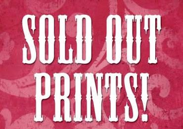 Sold out prints!