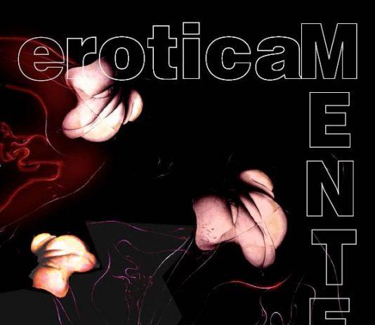 EroticaMente – linee, forme e colori della sensualità 3°  edizione