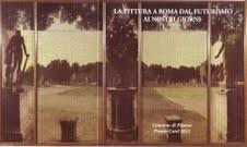 La pittura a Roma dal Futurismo ai nostri giorni