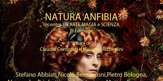 Natura Anfibia – Incontro tra Arte Magia e Scienza – III Edizione