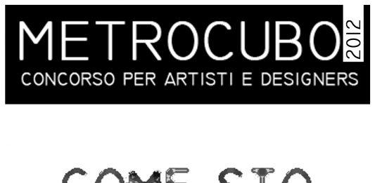 Metrocubo 2012 | concorso per artisti e designers