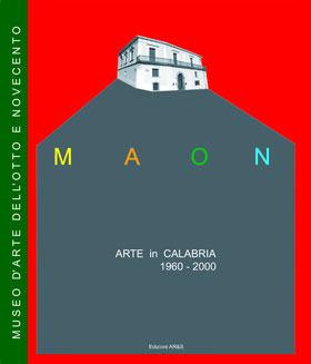 OPERE DAL MAON. Artisti Calabresi contemporanei