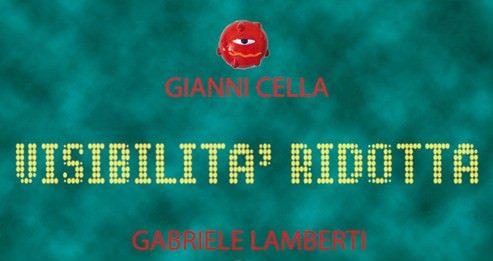Gianni Cella / Gabriele Lamberti – Visibilità ridotta