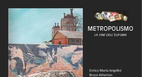 Metropolismo, la fine dell'euforia