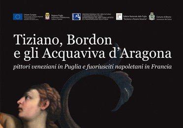 Tiziano, Bordon e gli Acquaviva d'Aragona. Pittori veneti in Puglia e fuoriusciti napoletani in Francia