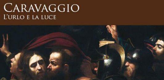 Caravaggio – L'urlo e la luce