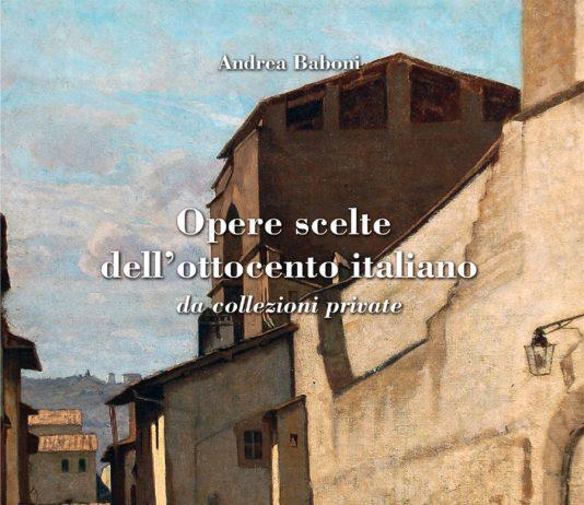 Opere scelte dell'Ottocento italiano da collezioni private