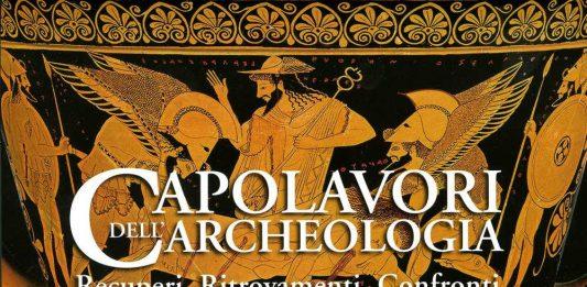Capolavori dell'Archeologia. Recuperi, Ritrovamenti, Confronti