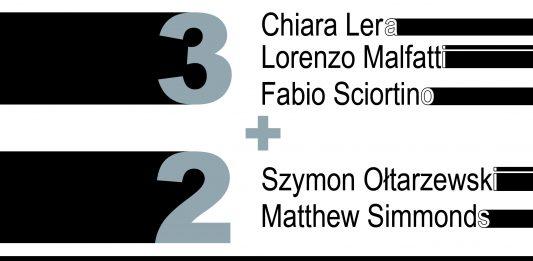 Chiara Lera | Lorenzo Malfatti | Fabio Sciortino | Szymon Oltarzewski | Matthew Simmonds – 3+2
