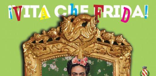 ! VITA CHE FRIDA! Omaggio a Frida Kahlo