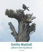 Emilio Mattioli – Pittore oltre la pittura