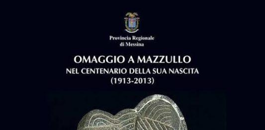 Omaggio a Mazzullo nel Centenario della sua nascita (1913 – 2013)