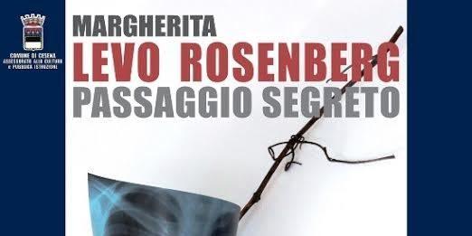 Margherita Levo Rosenberg – Passaggio segreto
