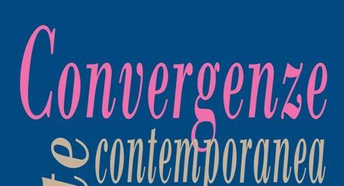 Convergenze. Arte Contemporanea al Poggiolo
