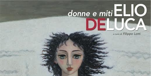 Elio De Luca – Donne e miti